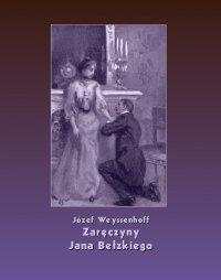 Zaręczyny Jana Bełzkiego - Józef Weyssenhoff