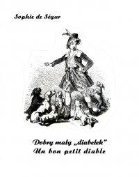 """Dobry mały """"diabełek"""". Un bon petit diable - Sophie de Ségur"""