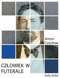 Człowiek w futerale - Anton Czechow, Anonim
