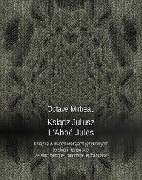 Ksiądz Juliusz. L'Abbé Jules - Octave Mirbeau