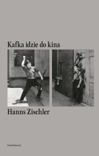 Kafka idzie do kina - Małgorzata Łukasiewicz, Hanns Zischler
