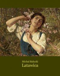 Latawica - Michał Bałucki