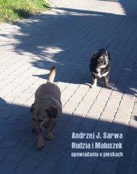 Rudzia i Maluszek. Opowiadania o pieskach - Andrzej Juliusz Sarwa