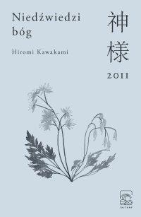 Niedźwiedzi bóg - Beata Kubiak Ho-Chi, Hiromi Kawakami