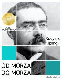 Od morza do morza - Rudyard Kipling