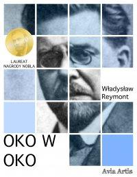 Oko w oko - Władysław Reymont