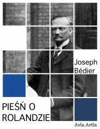 Pieśń o Rolandzie - Joseph Bedier