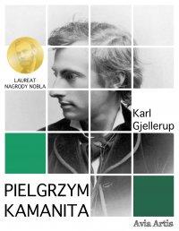 Pielgrzym Kamanita - Karl Gjellerup