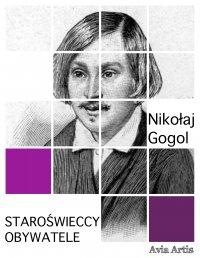 Staroświeccy obywatele - Piotr Chmielowski, Nikołaj Gogol