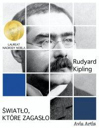 Światło, które zagasło - Rudyard Kipling