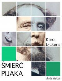 Śmierć pijaka - Karol Dickens