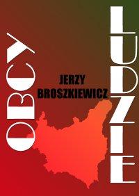 Obcy ludzie - Jerzy Broszkiewicz