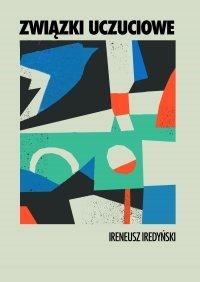 Związki  uczuciowe - Ireneusz Iredyński