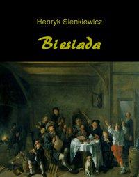 Biesiada. Nowele - Henryk Sienkiewicz