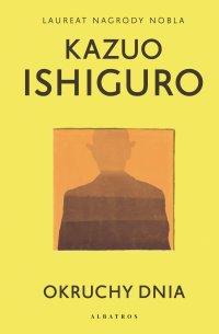 Okruchy dnia - Kazuo Ishiguro