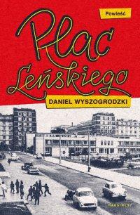 Plac Leńskiego - Daniel Wyszogrodzki