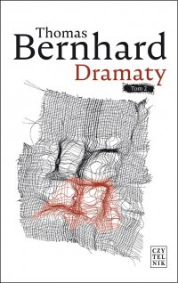Dramaty. Tom 2 - Thomas Bernhard
