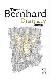 Dramaty. Tom 1 - Thomas Bernhard