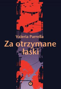 Za otrzymane łaski - Valeria Parrella