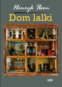 Dom lalki - Henryk Ibsen