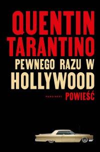 Pewnego razu w Hollywood - Quentin Tarantino
