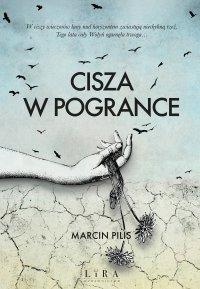 Cisza w Pogrance - Marcin Pilis