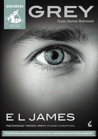 Grey. Pięćdziesiąt twarzy Greya oczami Christiana - E L James