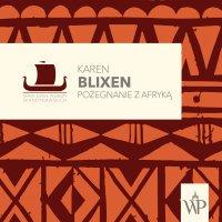 Pożegnanie z Afryką - Karen Blixen, Paulina Holtz