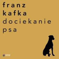 Dociekanie Psa - Franz Kafka