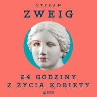 24 godziny z życia kobiety - Stefan Zweig, Krzysztof Baranowski