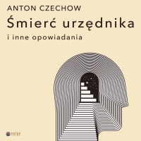 Śmierć urzędnika i inne opowiadania - Antoni Czechow, Krzysztof Baranowski