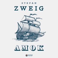 Amok - Stefan Zweig, Krzysztof Baranowski