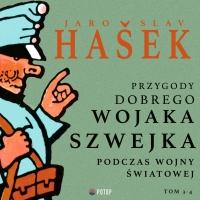 Przygody dobrego wojaka Szwejka podczas wojny światowej. Tom 3. Tom 4 - Jaroslav Hasek