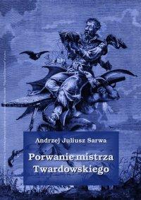 Porwanie mistrza Twardowskiego - Andrzej Juliusz Sarwa