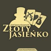 Złoty Jasieńko - Józef Ignacy Kraszewski