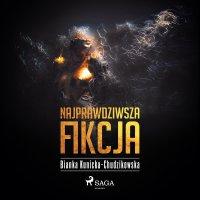 Najprawdziwsza fikcja - Bianka Kunicka-Chudzikowska