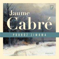 Podróż zimowa - Jaume Cabre