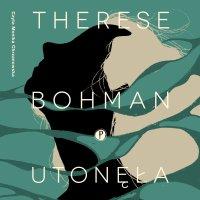 Utonęła - Therese Bohman
