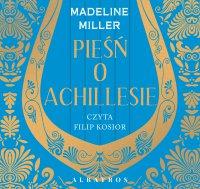 Pieśń o Achillesie - Madeline Miller