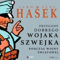 Przygody dobrego wojaka Szwejka podczas wojny światowej. Tom 1. Tom 2 - Jaroslav Hasek