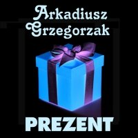 Prezent - Arkadiusz Grzegorzak
