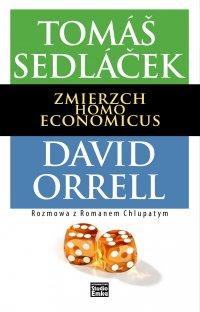 Zmierzch Homo Economicus - Opracowanie zbiorowe , Tomas Sedlacek