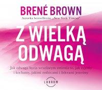 Z wielką odwagą - Brene Brown