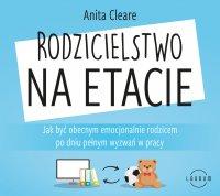 Rodzicielstwo na etacie - Anita Cleare