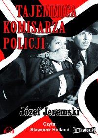 Tajemnica komisarza policji - Józef Jeremski