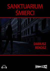 Sanktuarium śmierci - Dariusz Rekosz