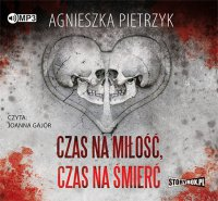 Czas na miłość, czas na śmierć - Agnieszka Pietrzyk