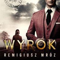 Wyrok - Remigiusz Mróz