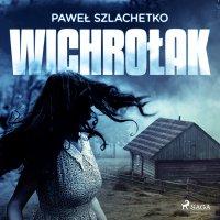 Wichrołak - Paweł Szlachetko