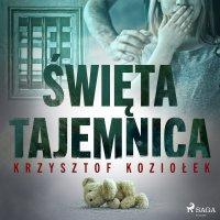 Święta tajemnica - Krzysztof Koziołek